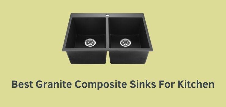 Best Granite Composite Sinks For Kitchen