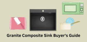 Granite Composite Sink Buyer's Guide